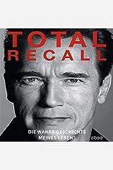 Total Recall: Die wahre Geschichte meines Lebens Audible Audiobook