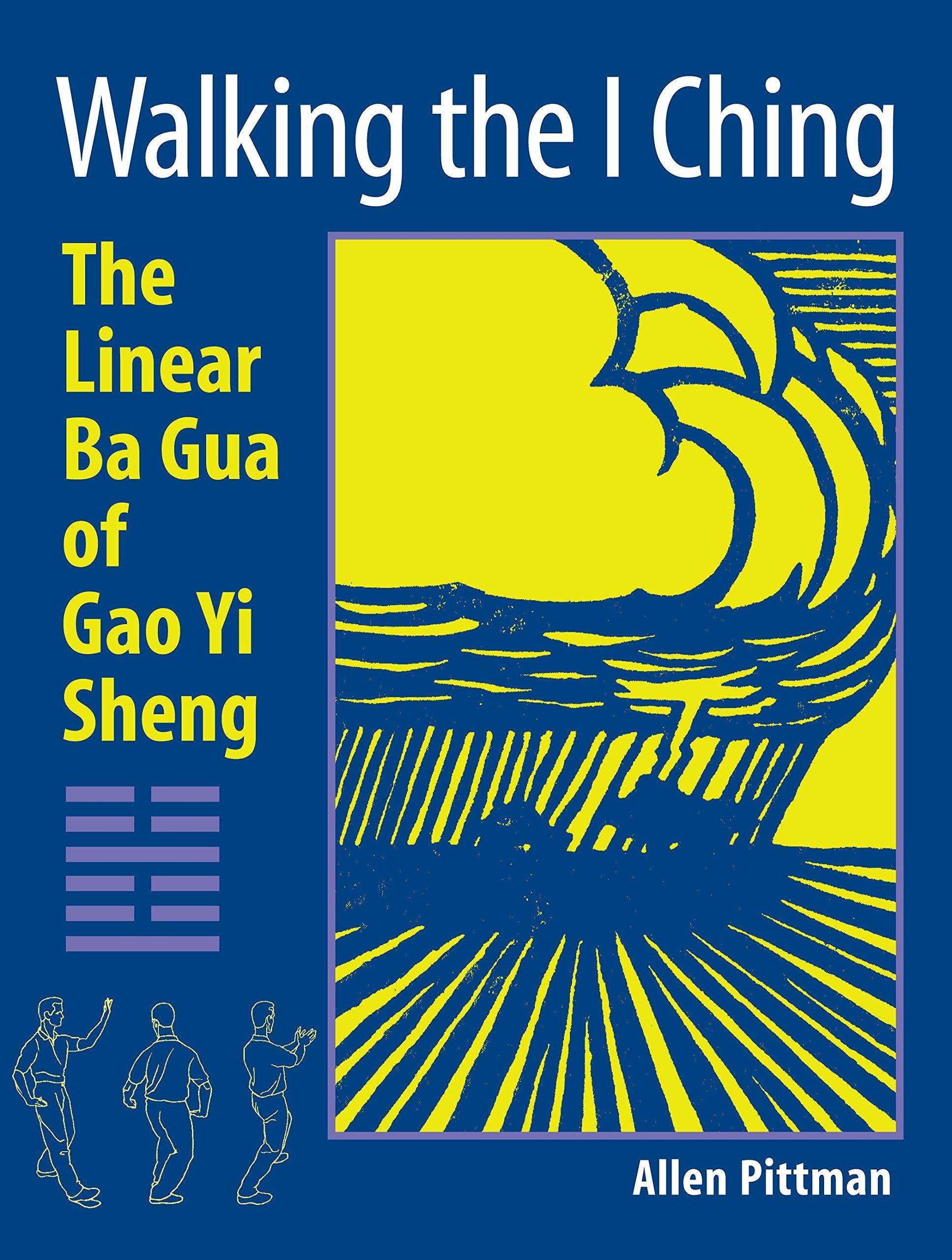 Walking the I Ching: The Linear Ba Gua of Gao Yi Sheng PDF