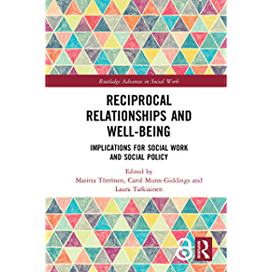 Reciprocal Relationships and Well-being: Implications for Social Work and Social Policy (Routledge Advances in Social…
