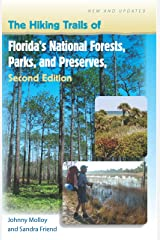 The Hiking Trails of Florida's National Forests, Parks, and Preserves Paperback