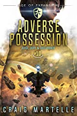 Adverse Possession: A Space Opera Adventure Legal Thriller (Judge, Jury, & Executioner Book 10) Kindle Edition