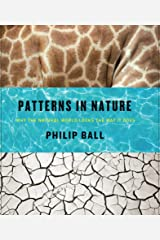 Patterns in Nature: Why the Natural World Looks the Way It Does Kindle Edition