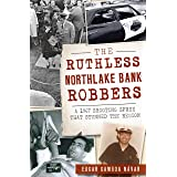 The Ruthless Northlake Bank Robbers: A 1967 Shooting Spree that Stunned the Region (True Crime)