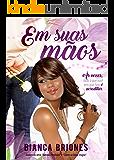 Em suas Mãos (Portuguese Edition)