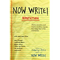 Now Write! Nonfiction: Memoir, Journalism and Creative Nonfiction Exercises from Today's Best Writers (Now Write! Series)