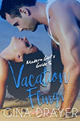 Modern Girl's Guide To Vacation Flings Kindle Edition