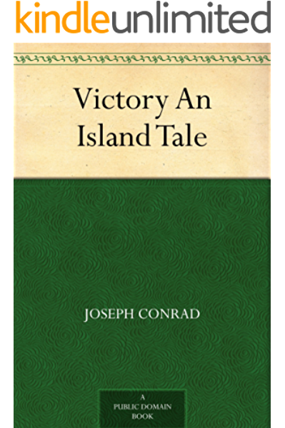 Victory An Island Tale Kindle Edition By Conrad Joseph Reference Kindle Ebooks Amazon Com