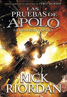 La profecía oscura (Las pruebas de Apolo 2) (Spanish Edition)