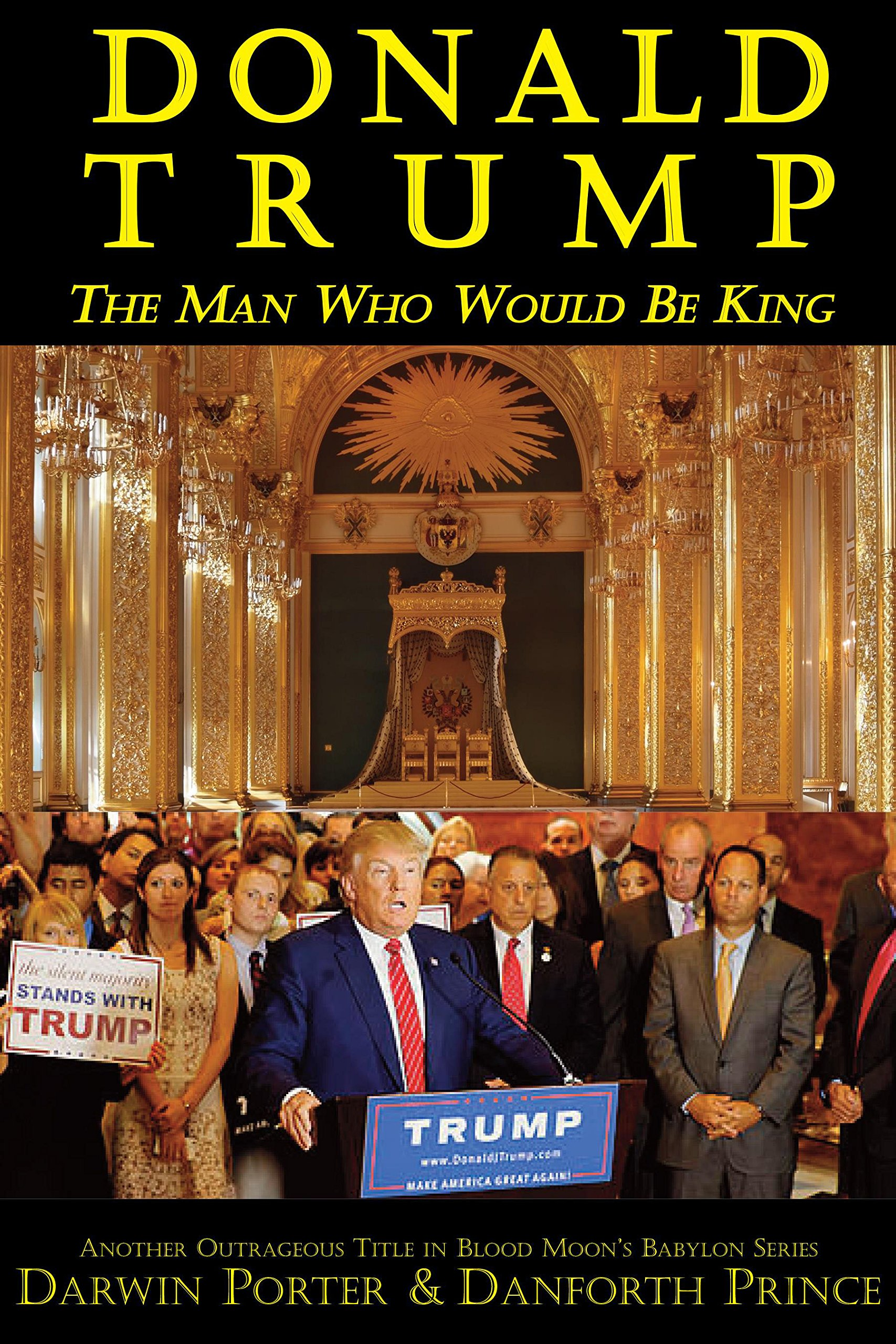 Donald Trump: The Man Who Would Be King Paperback – Sep 7 2016. by Darwin  Porter ...