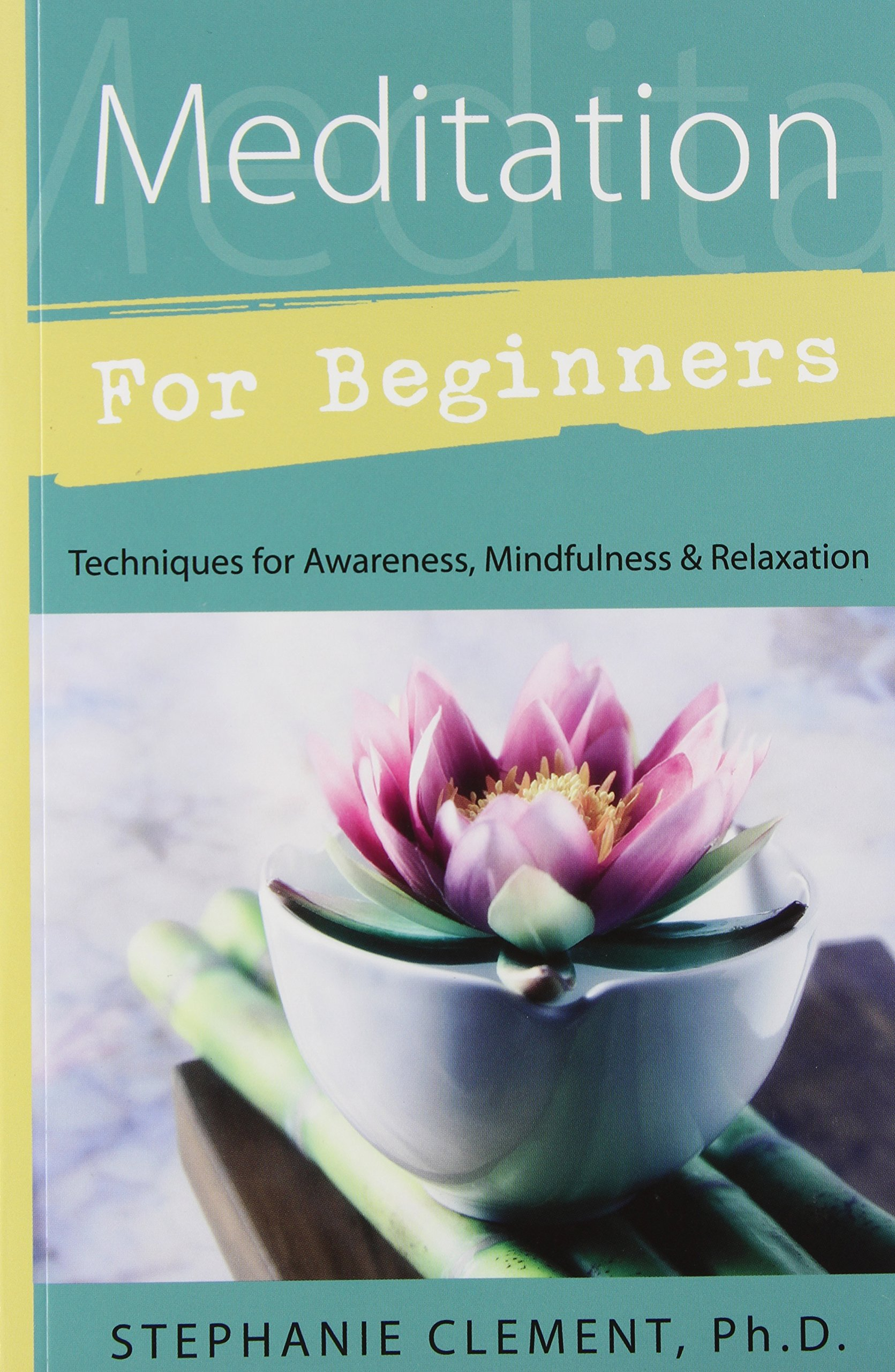 Amazon Meditation For Beginners Techniques For Awareness