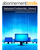 Deployment Fundamentals, Vol. 6: Deploying Windows 10 Using Microsoft Deployment Toolkit (English Edition)