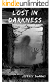 Lost in Darkness: a YA horror novel