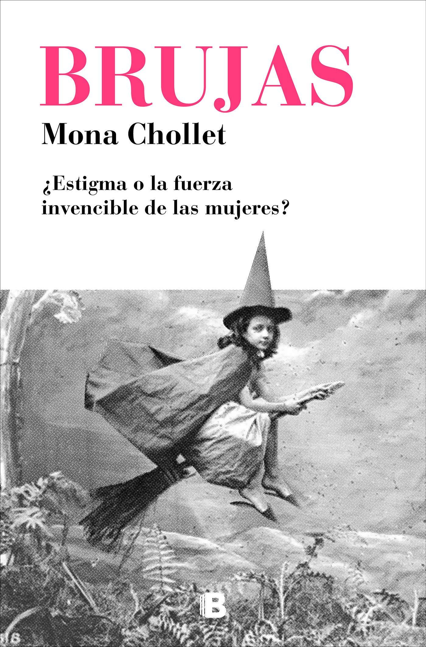 Brujas (No ficción): Amazon.es: Chollet, Mona, Gemma Moral Bartolomé;: Libros
