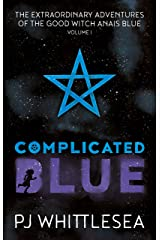 Complicated Blue: The Extraordinary Adventures of the Good Witch Anaïs Blue Volume 1 Kindle Edition