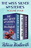 The Miss Silver Mysteries Volume Four: Dark Threat, Latter End, and Wicked Uncle
