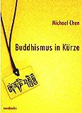 Buddhismus in Kürze