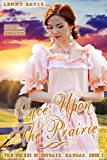 Once Upon The Prairie: A Western Romance (The Brides of Courage, Kansas Book 1)