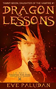 J.R. Rain's Vampire for Hire World: Dragon Lessons (Tammy Moon, Daughter of the Vampire Book 1)