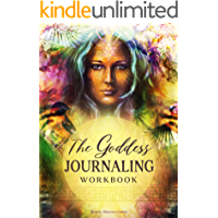The Goddess JOURNALING Workbook: 365 daily journaling prompts to keep a manifestation mindset all year round (English Edition)