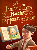 Fantastic Flying Books of Mr Morris Lessmore