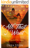 All That I Want: A Queensbay Small Town Romance