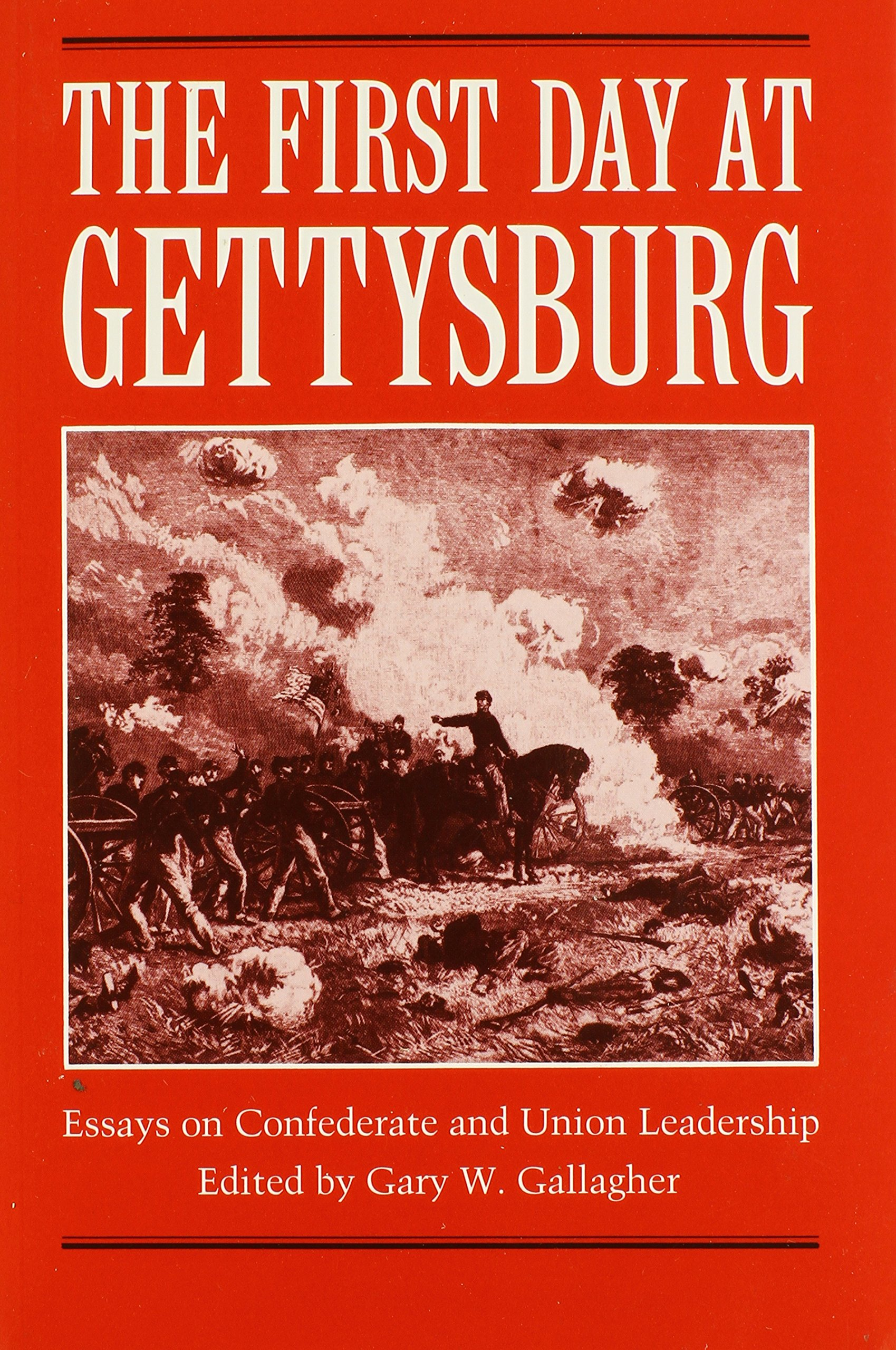the first day at gettysburg essays on confederate and union the first day at gettysburg essays on confederate and union leadership gary w gallagher 9780873384575 com books