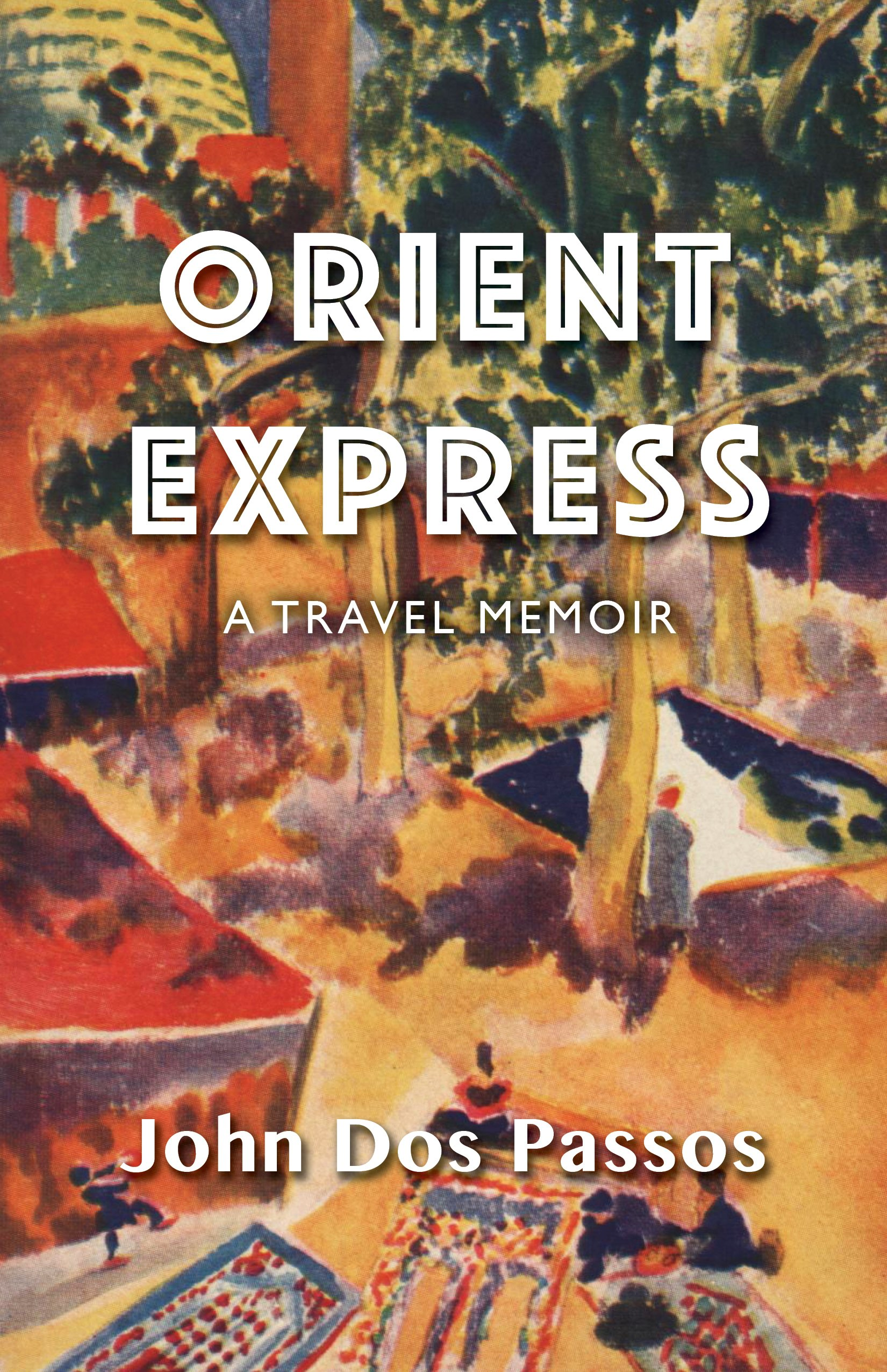 Orient Express: A Travel Memoir pdf