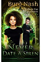 Never Date a Siren: A College Fae magic series #1 Kindle Edition