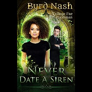Never Date a Siren: A College Fae magic series #1