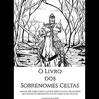 O Livro dos Sobrenomes Celtas: Com menção aos Alencares, Limas, Mattos e Sás  e outros sobrenomes de origem celta
