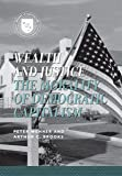 Wealth and Justice: The Morality of Democratic Capitalism (Values and Capitalism)