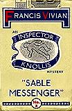 Sable Messenger: An Inspector Knollis Mystery (The Inspector Knollis Mysteries Book 2)