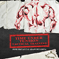 Time Under Tension: Tactical Training (English Edition)