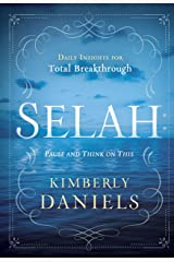 Selah: Pause and Think on This: Daily Insights for Total Breakthrough Kindle Edition