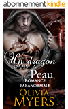 Romance paranormale Grossesse Dragon: Un dragon dans la peau (Romance paranormale mâle alpha métamorphe) (Drakon métamorphe Grossesse surnaturelle)