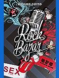 Rock Bazar: 575 storie rock (Passioni Pop)