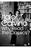 Why Read the Classics? (Penguin Modern Classics)