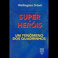 Super-heróis: um fenômeno dos quadrinhos (Por Dentro da Cultura Pop)