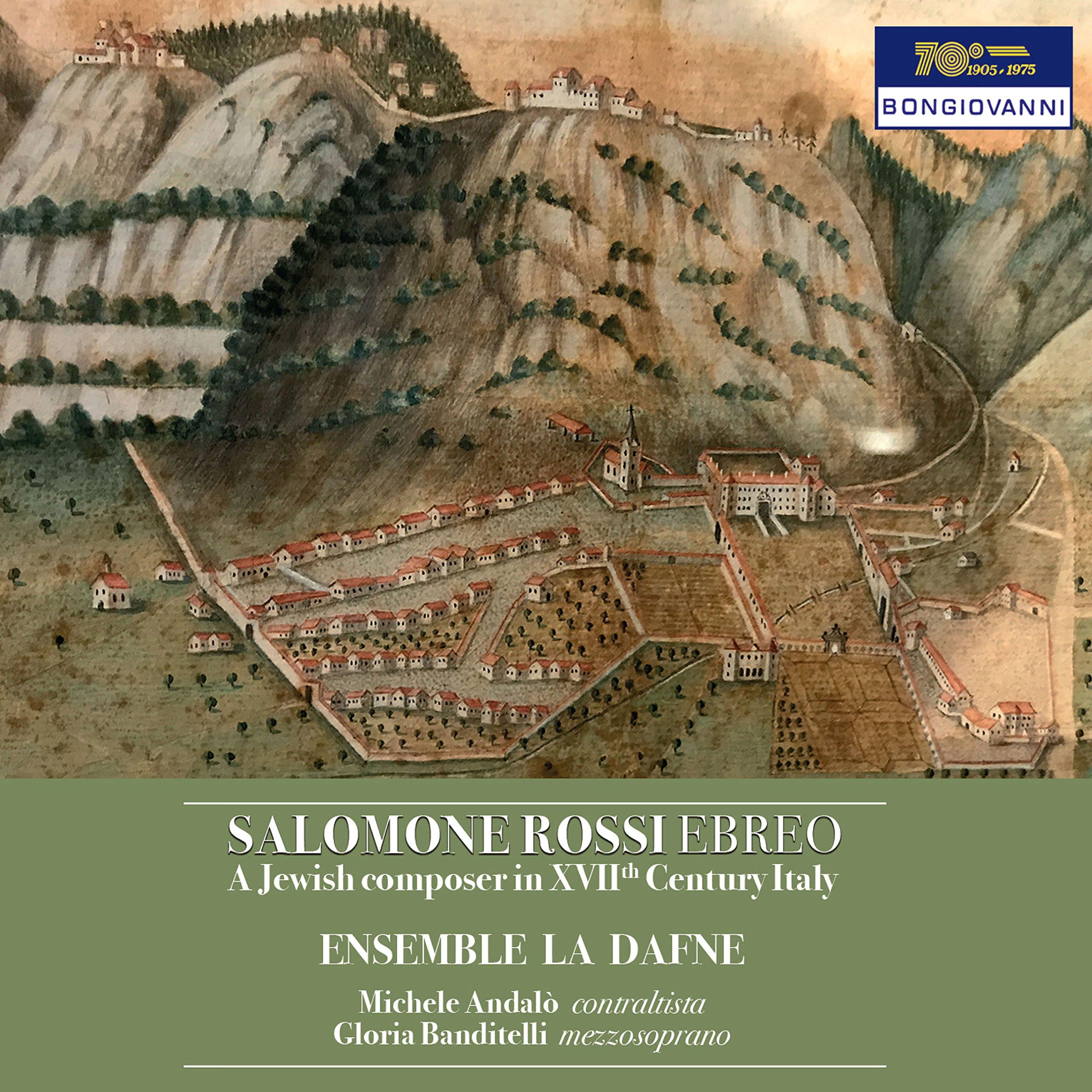 CD : MICHELE ANDALO - SARAH MORANDINI, RAMONA HAFELE LUCIA SCHWARZ - GLORIA BANDITELLI - STEFANO ROSSI - ENSEMBLE LA DAFNE - Jewish Composer In 16th Century Italy (CD)