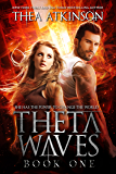 Theta Waves Book 1 (Theta Waves Volumes 1-3)