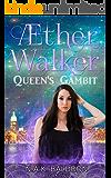 Aether Walker Queen's Gambit