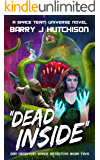Dead Inside: A Space Team Universe Novel (Dan Deadman Space Detective Book 2)
