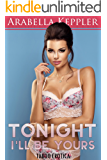 Tonight I'll Be Yours (Taboo Erotica)
