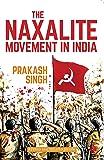 The Naxalite Movement in India