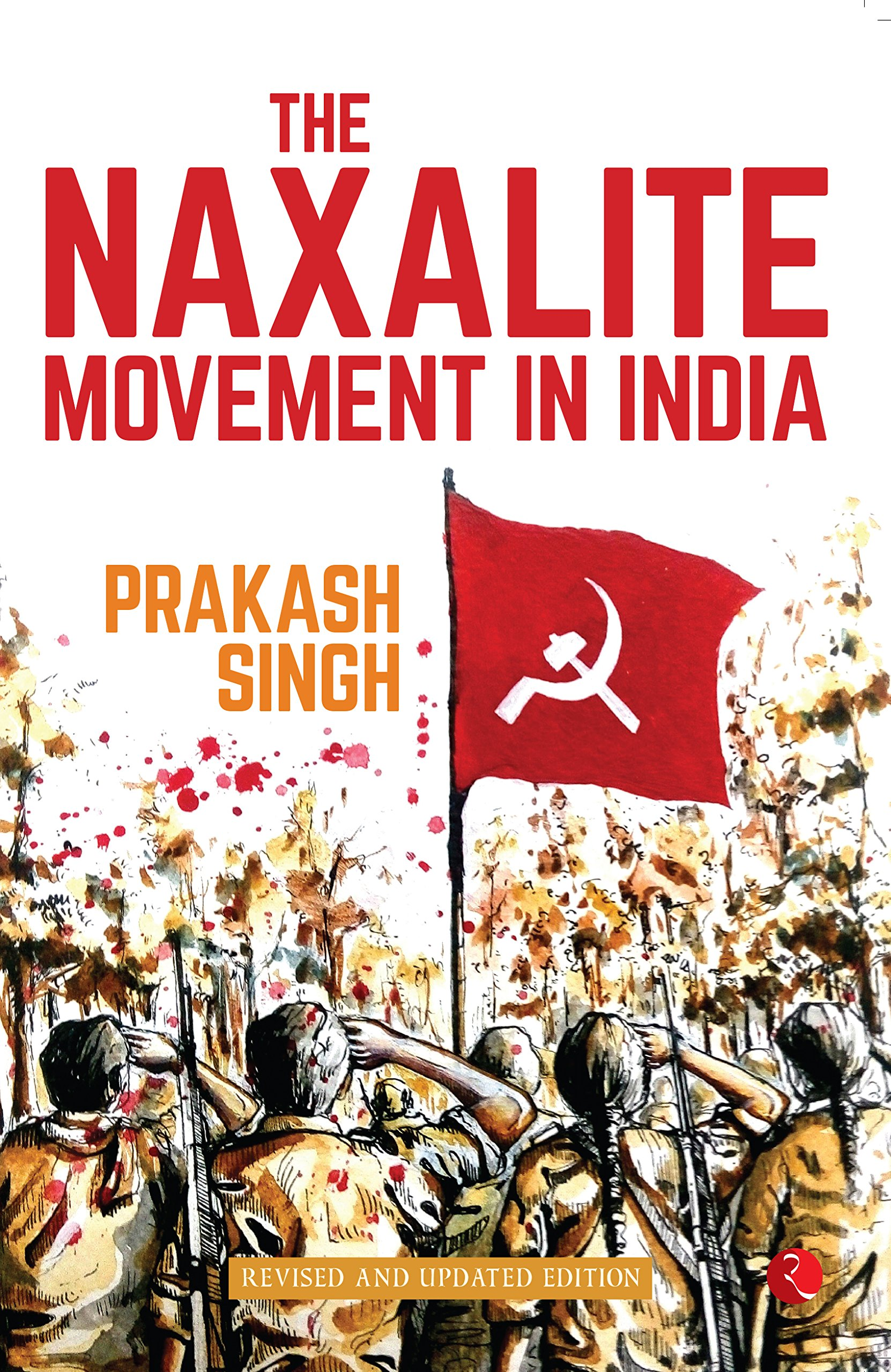 The Naxalite Movement In India Paperback 22 Mar 2016