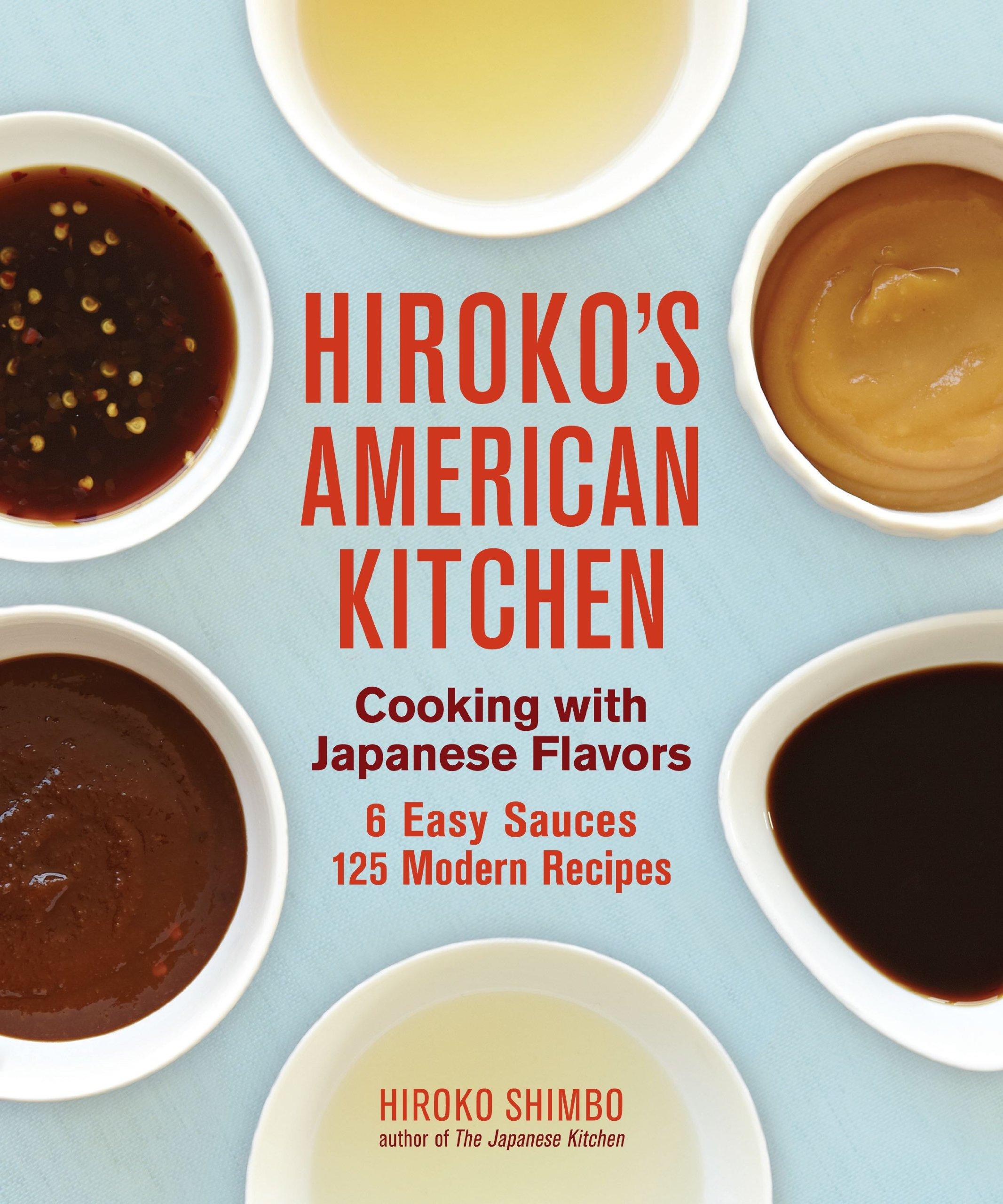 Hiroko\'s American Kitchen: Cooking with Japanese Flavors: Hiroko ...
