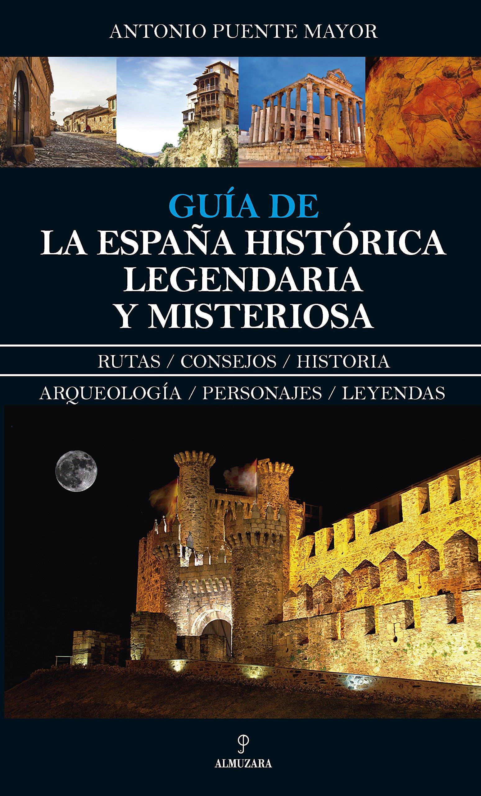 Guía de la España Histórica, Legendaria y Misteriosa Enigma ...