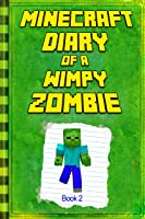 Minecraft: Diary Of A Wimpy Zombie Book 2: