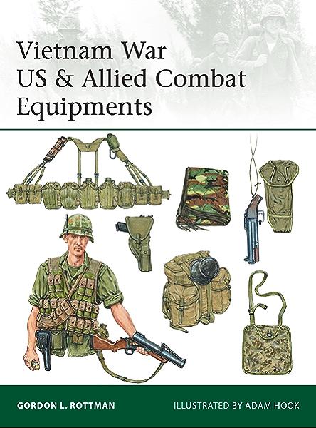 Vietnam War US & Allied Combat Equipments (Elite Book 216 ...