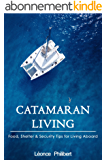 Catamaran Living: Food, Shelter and Security Advice for Living on a Sailboat (English Edition)